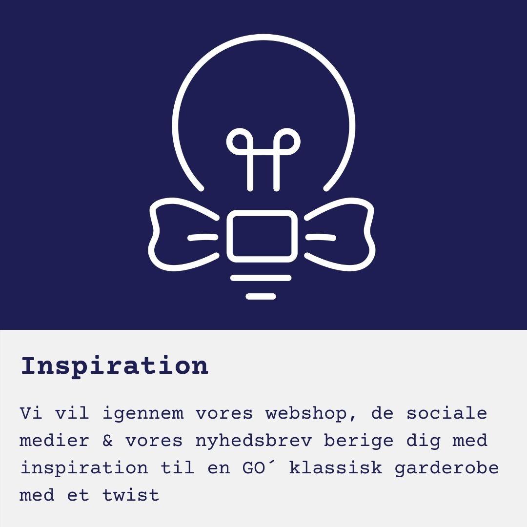 Vi vil igennem vores webshop, de sociale medier & vores nyhedsbrev berige dig med inspiration til en GO´ klassisk garderobe med et twist